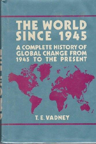 the word since 1945 a complete history of global change form 1945 to the present