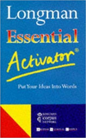 Longman Essential Activator: Put Your Ideas into Words