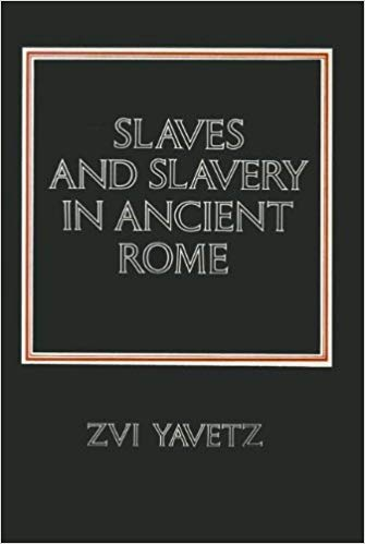 Slaves and Slavery in Ancient Rome